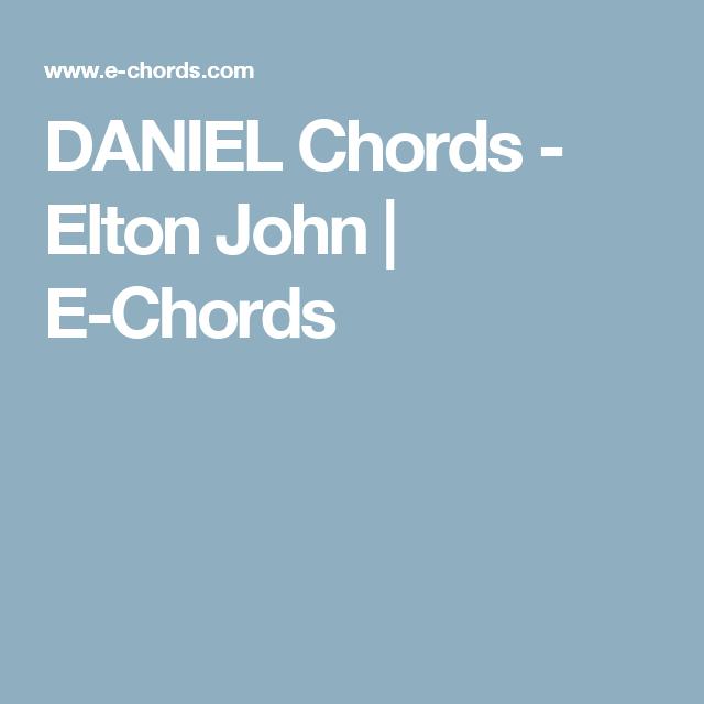 Daniel Chords Elton John E Chords Guitar Music Pinterest