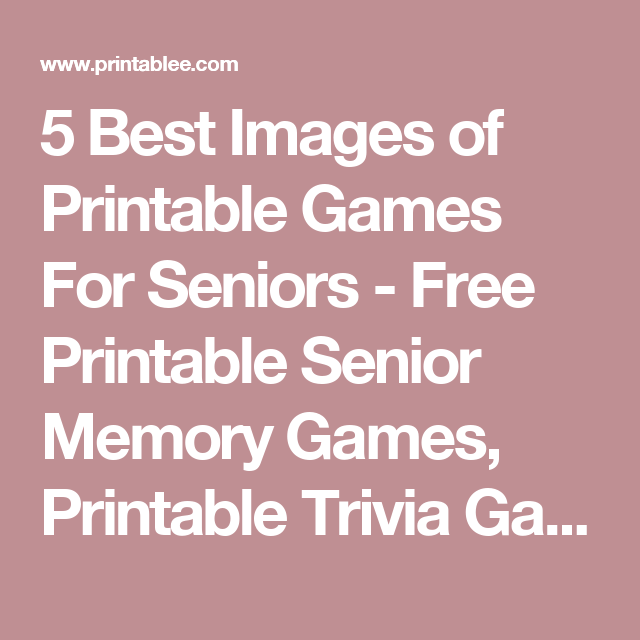 picture about Printable Memory Games for Seniors known as 5 Simplest Photographs of Printable Online games For Seniors - No cost