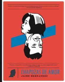 NOVEMBRE-2016. Jaime Hernández. Chapuzas de amor. C HER. Drama