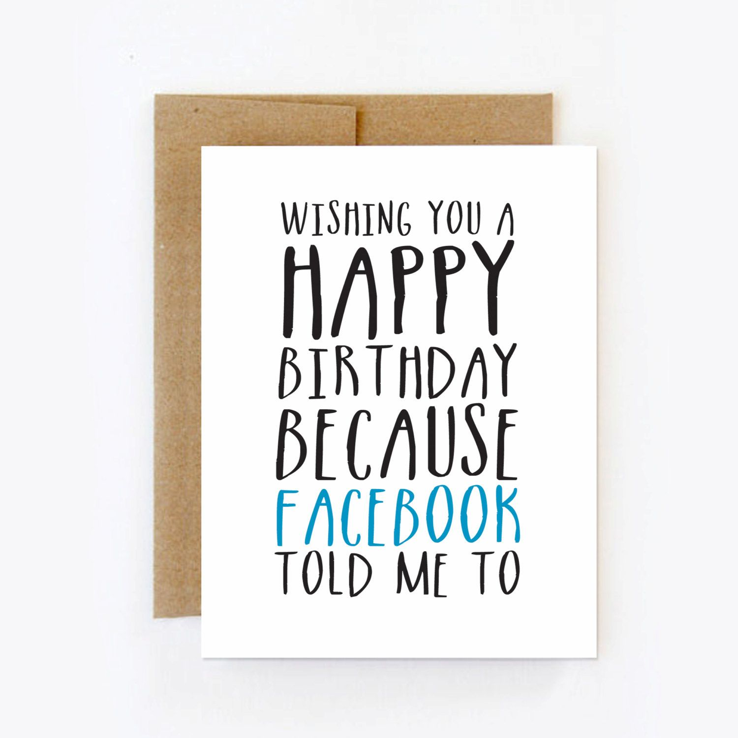 Funny birthday card Greeting card about facebook Sarcastic – Digital Birthday Card