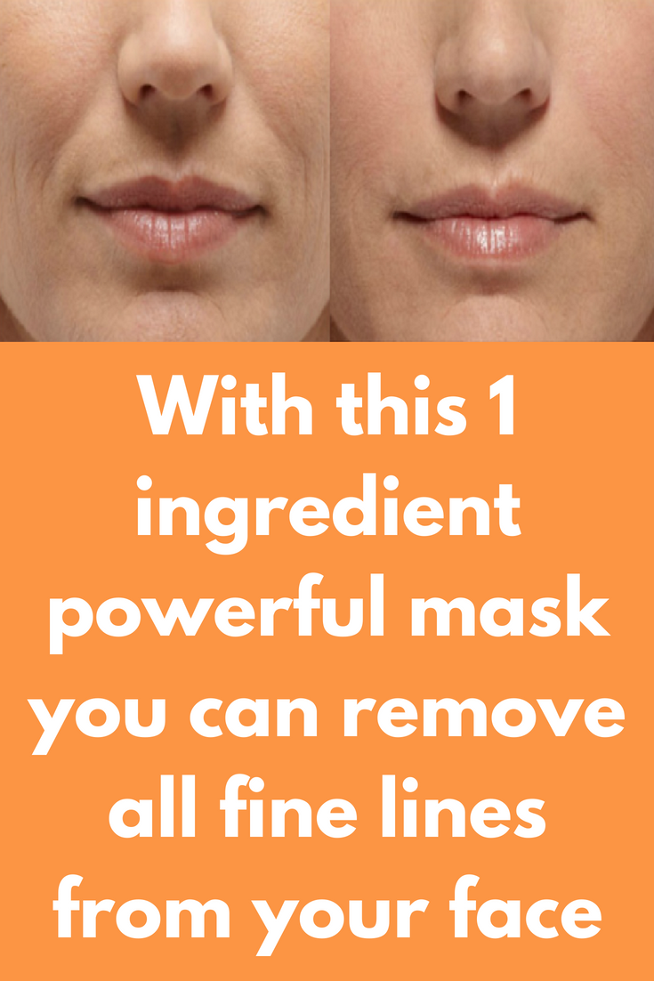With This 1 Ingredient Powerful Mask You Can Remove All Fine Lines From Your Face For Most Of Us Fine Lines On Face Are Mouth Wrinkles Lines Around Mouth Face