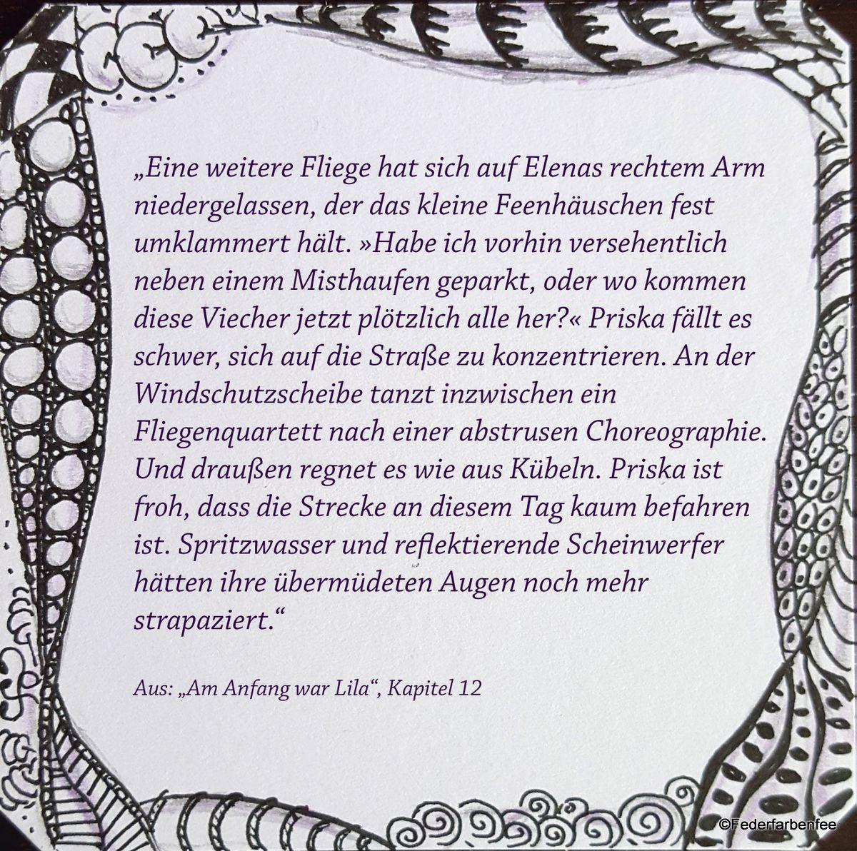 """Textschnipsel aus Kapitel 12 meines Blogromans """"Am Anfang war Lila""""."""