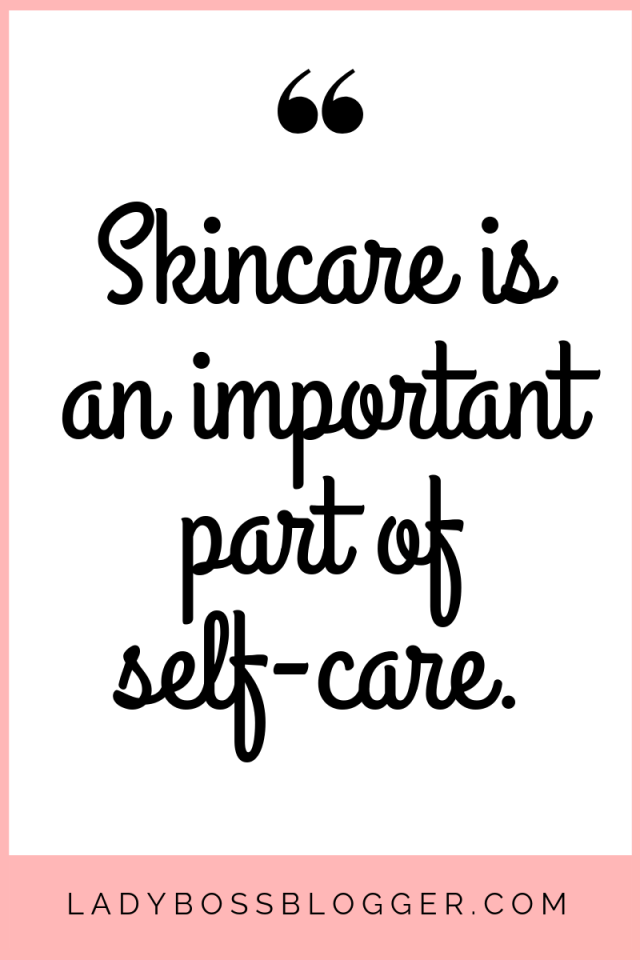 10 Ways To Prioritize Self Care As A Busy Entrepreneur Skincare Quotes Skin Care Business Skin Care