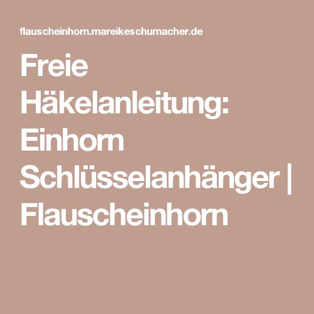 Freie Häkelanleitung: Einhorn Schlüsselanhänger   Flauscheinhorn