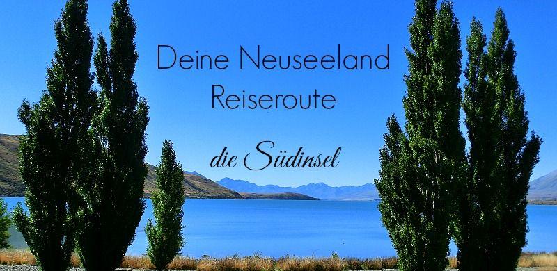 Du hast Probleme Deine Neuseeland Route zu planen? Dann ist dieser Artikel der Richtige für Dich. So planst Du Deine Route für die Südinsel.