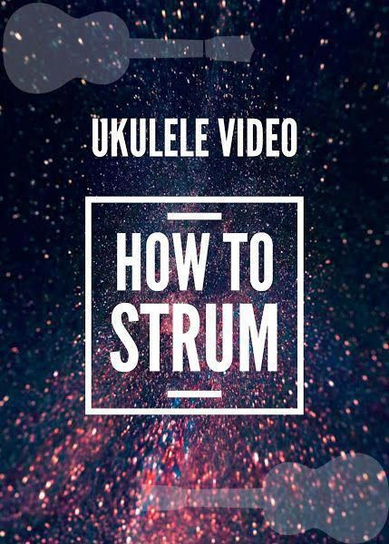 How To Strum On Ukulele (with VIDEO Tutorials) # ...