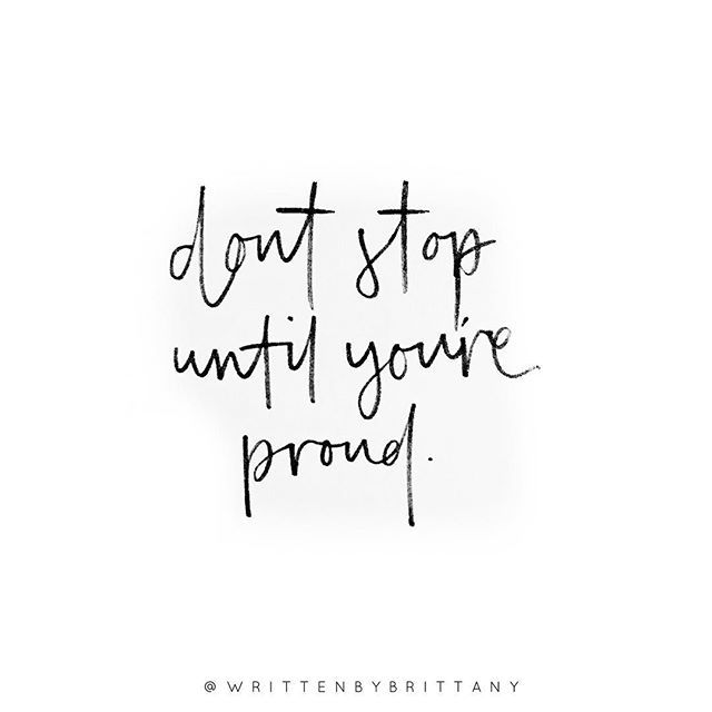 I Know It S Friday But Don T Stop Just Yet Keep Going Until You Re Proud Every Day Every Week Every Month Ev Hand Lettering Quotes Lettering Quotes Words
