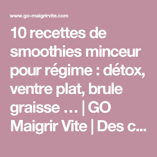 10 recettes de smoothies minceur pour r gime d tox ventre plat brule graisse go maigrir. Black Bedroom Furniture Sets. Home Design Ideas