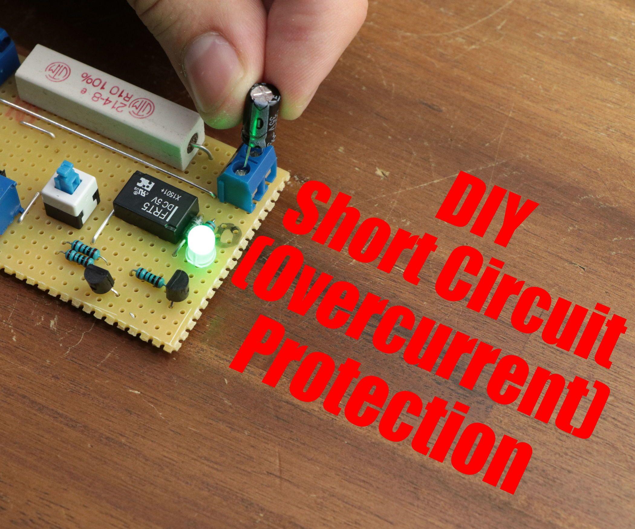 DIY Short Circuit (Overcurrent) Protection | Circuits, Diy ...