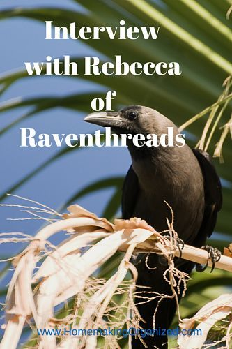 Homeschool Interview with Rebecca of Raventhread at HomemakingOrganized.com