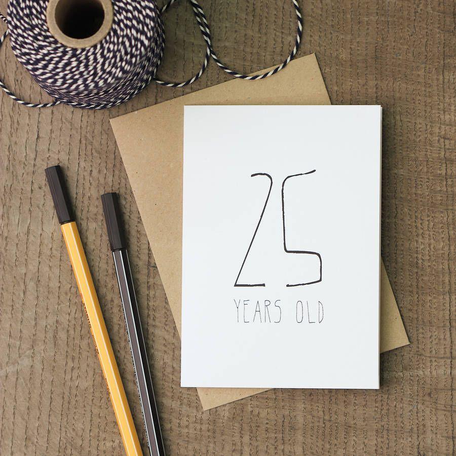 25 Years Old Birthday Card By Heidi Nicole Design