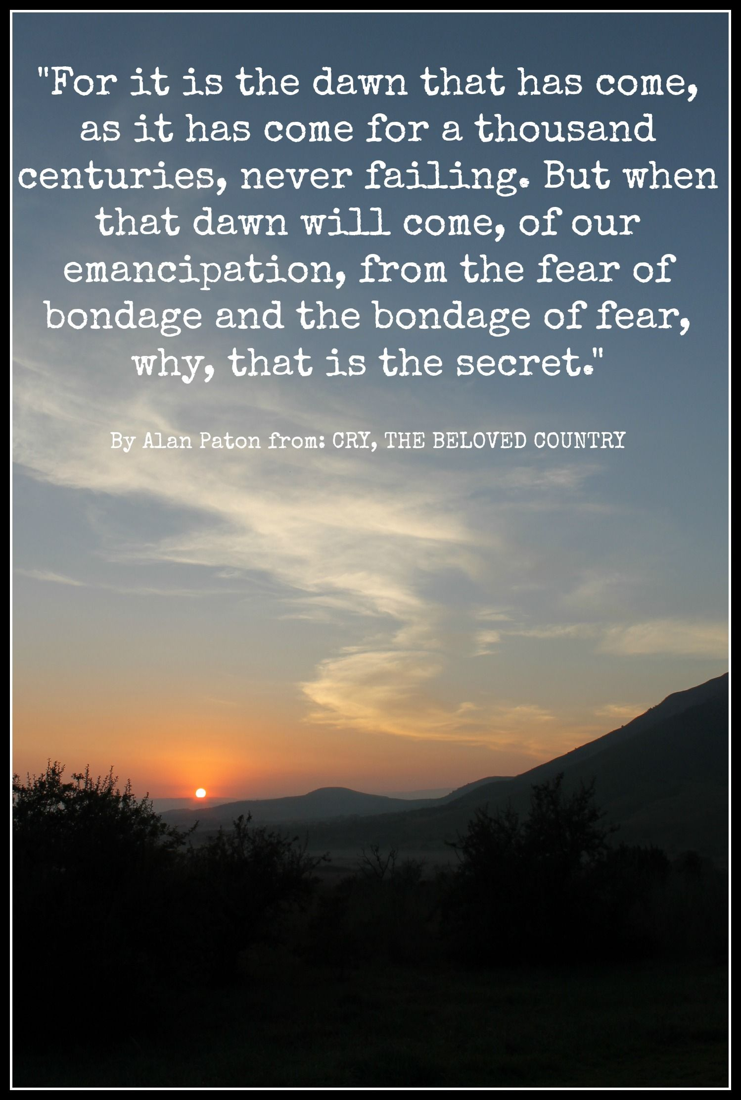009 A quote by Alan Paton from CRY, THE BELOVED COUNTRY. Image