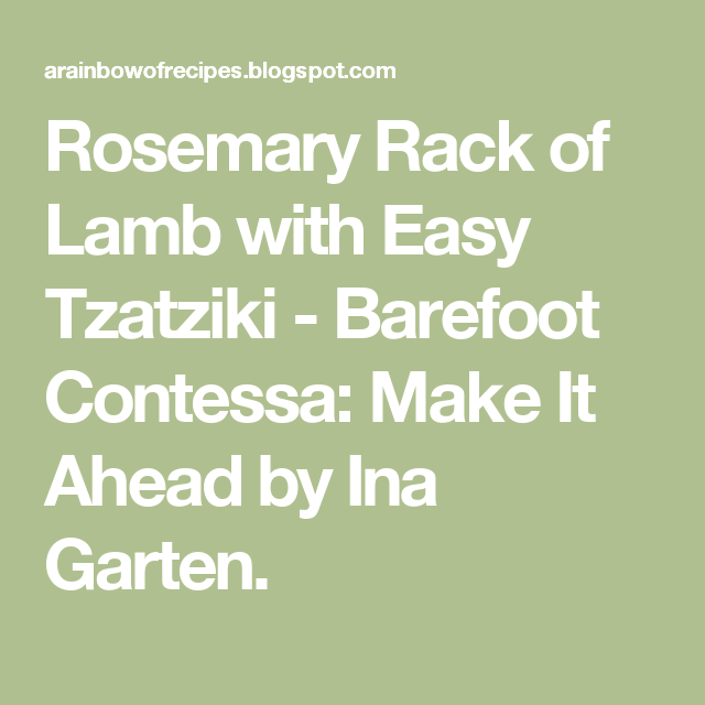 Rosemary Rack Of Lamb With Easy Tzatziki Barefoot Contessa Make