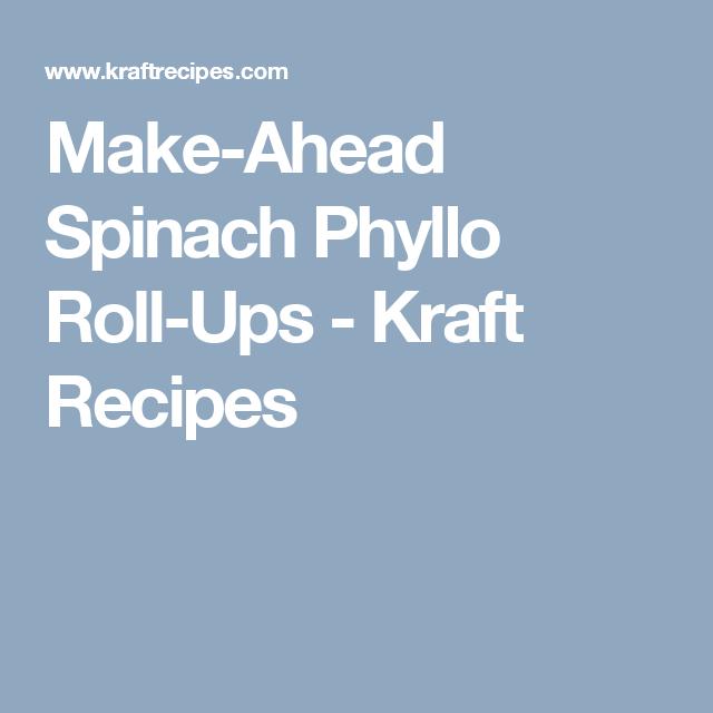 Make-Ahead Spinach Phyllo Roll-Ups - Kraft Recipes