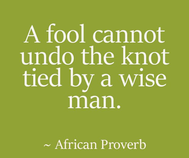 Six African Proverbs About Life Advice Life Proverbs African Proverb Wise Proverbs