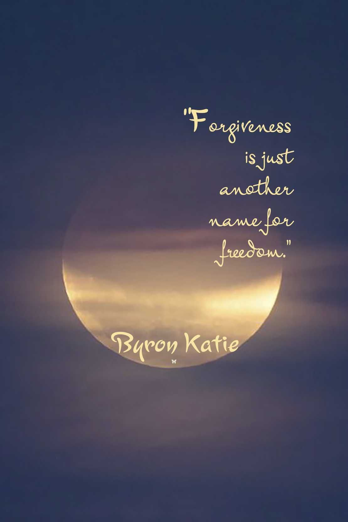 """""""Forgiveness Is Just Another Name For Freedom."""" ♡ Byron"""