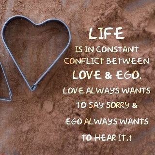 Life Love Quote Heart Ego Conflict Fact Lovequote Reallove