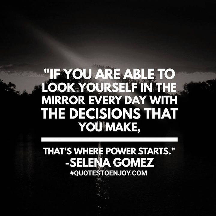 If You Are Able To Look Yourself In The Mirror Every Selena