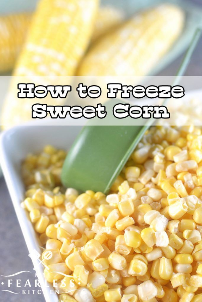 How To Freeze Sweet Corn Video From My Fearless Kitchen Do You Want To Save That Delicious Swee Sweet Corn Recipes Cooking Sweet Corn Frozen Sweet Corn Recipe