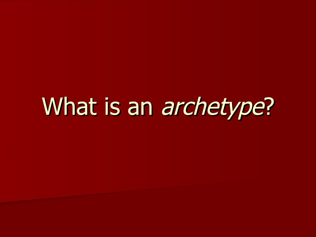 What Is An Archetype By Chrissienehrenberg Via Slideshare