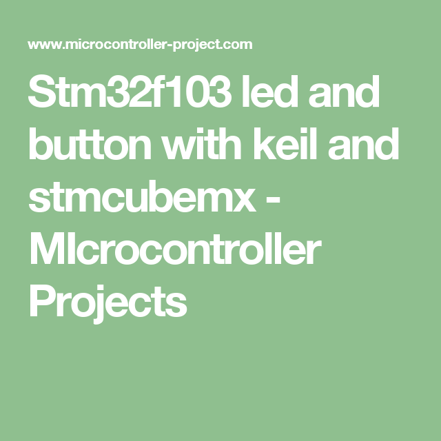 Stm32f103 led and button with keil and stmcubemx