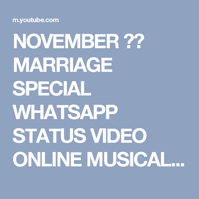 November Marriage Special Whatsapp Status Video Online Musical