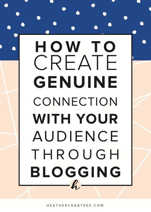 How to Create Genuine Connection with Your Audience Through Blogging