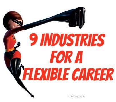 Top 9 Industries for a Flexible Career
