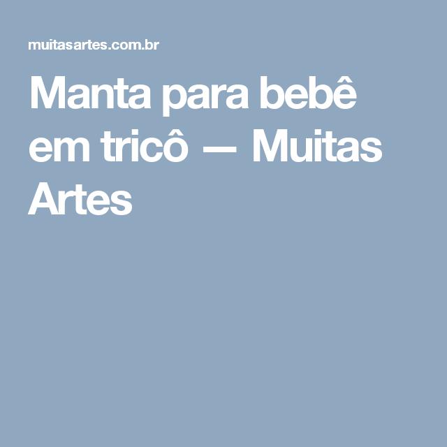 5098c637931cd Manta para bebê em tricô — Muitas Artes