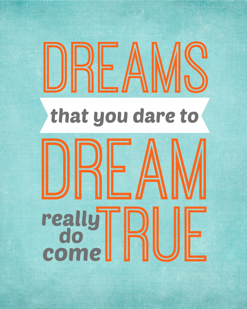 Wizard of oz quotes - Dreams Really Do Come True Printable Dreams Come True Quoteswizard Of Oz