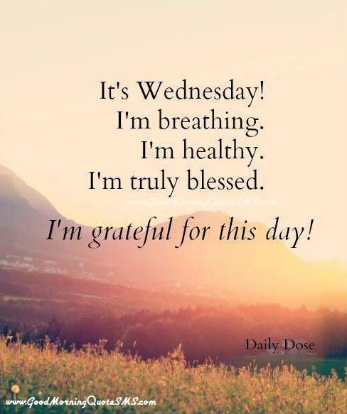 Positive Wednesday Quotes Pin by sherry holcomb on tuesday | Morning quotes, Quotes, Good  Positive Wednesday Quotes