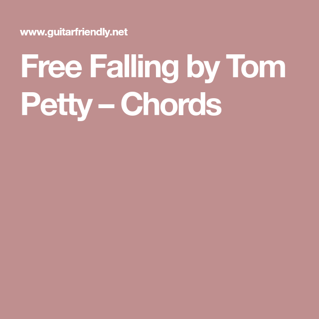 Free Falling by Tom Petty – Chords | Guitar | Pinterest | Guitars