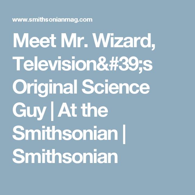 Meet Mr Wizard Television S Original Science Guy Science Guy