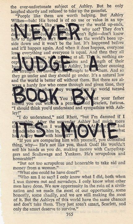 The books are usually always better than the movie. Even thought I absolutley love movies