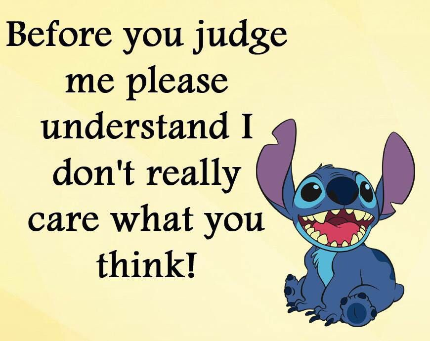 Before You Judge Me Mottos Of Life Lilo Stitch