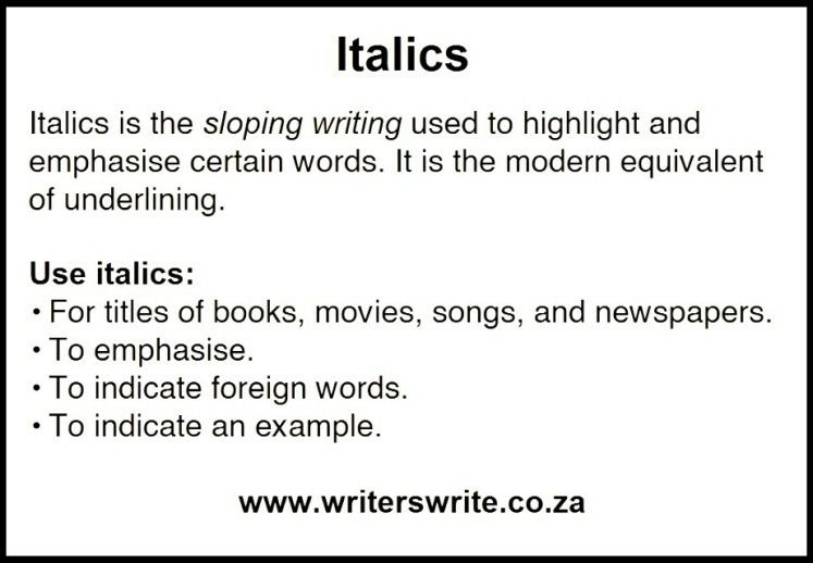 In writing, what do you write in italics?