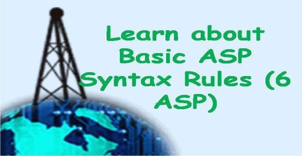 Learn about Basic ASP Syntax Rules (6 ASP):