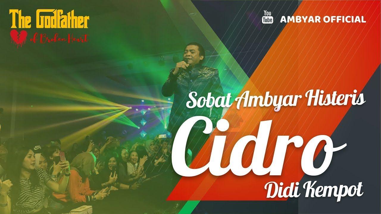 Didi Kempot Cidro Konangan Concert Sobat Ambyar Histeris Di 2019