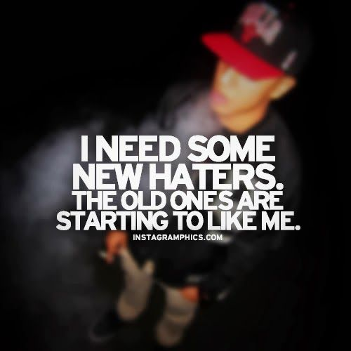 I Need New Haters Plz Like Quotes Quotes About Haters Graphic Quotes