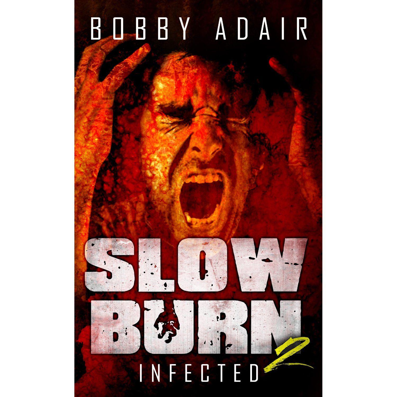Slow Burn: Infected, Book 2 eBook: Bobby Adair: Amazon com au