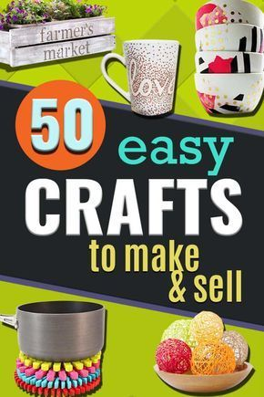 50 Easy Crafts to Make and Sell #craftstomakeandsell
