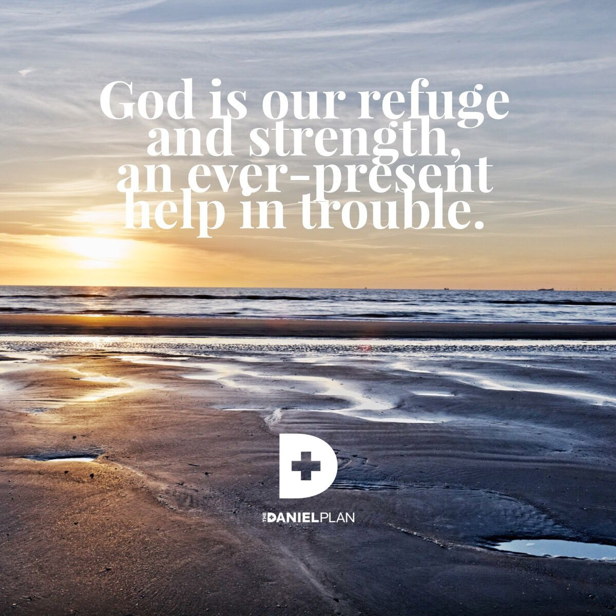 "psalm 46-1 ""god is our refuge and strength, an ever-present help in"