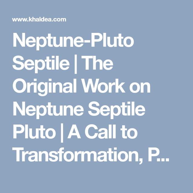 Neptune-Pluto Septile | The Original Work on Neptune Septile
