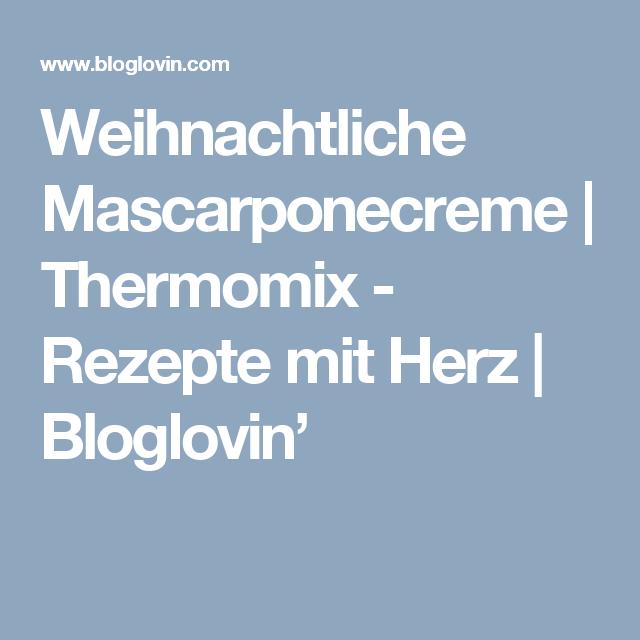Weihnachtliche Mascarponecreme | Thermomix - Rezepte mit Herz | Bloglovin'