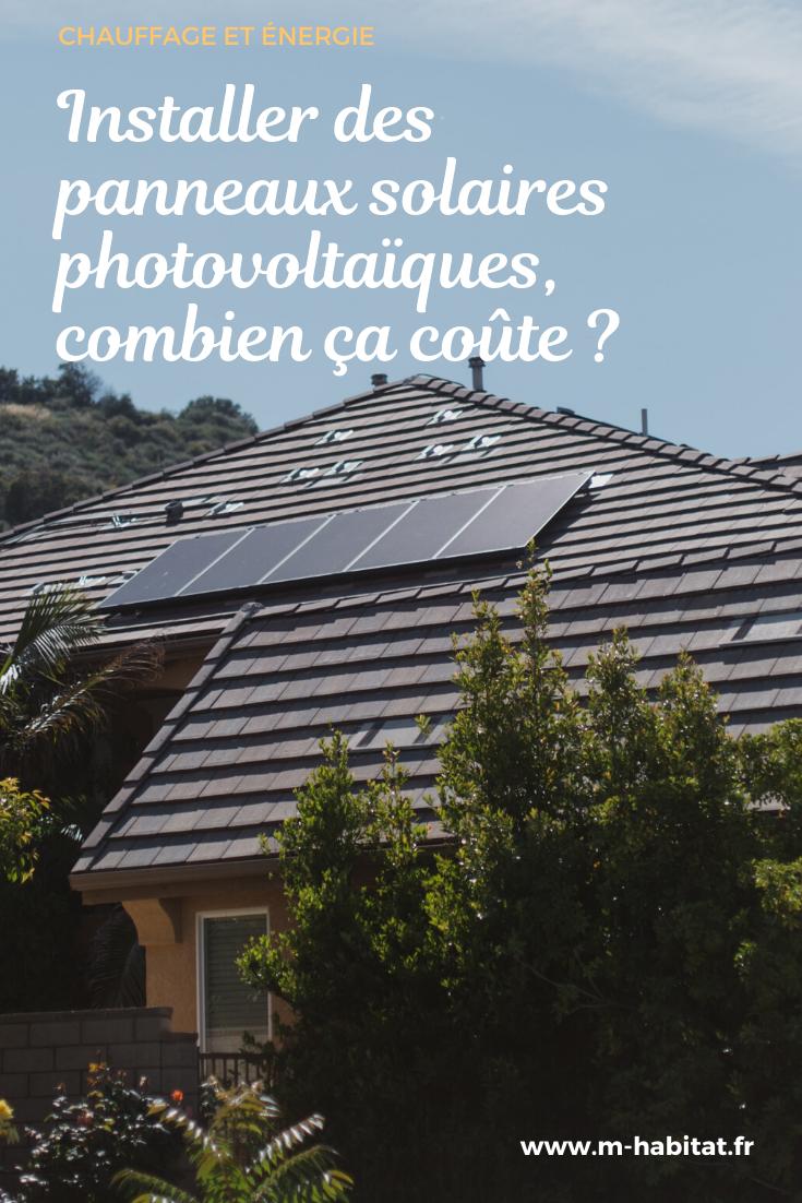 Installer Des Panneaux Solaires Photovoltaiques Combien Ca Coute