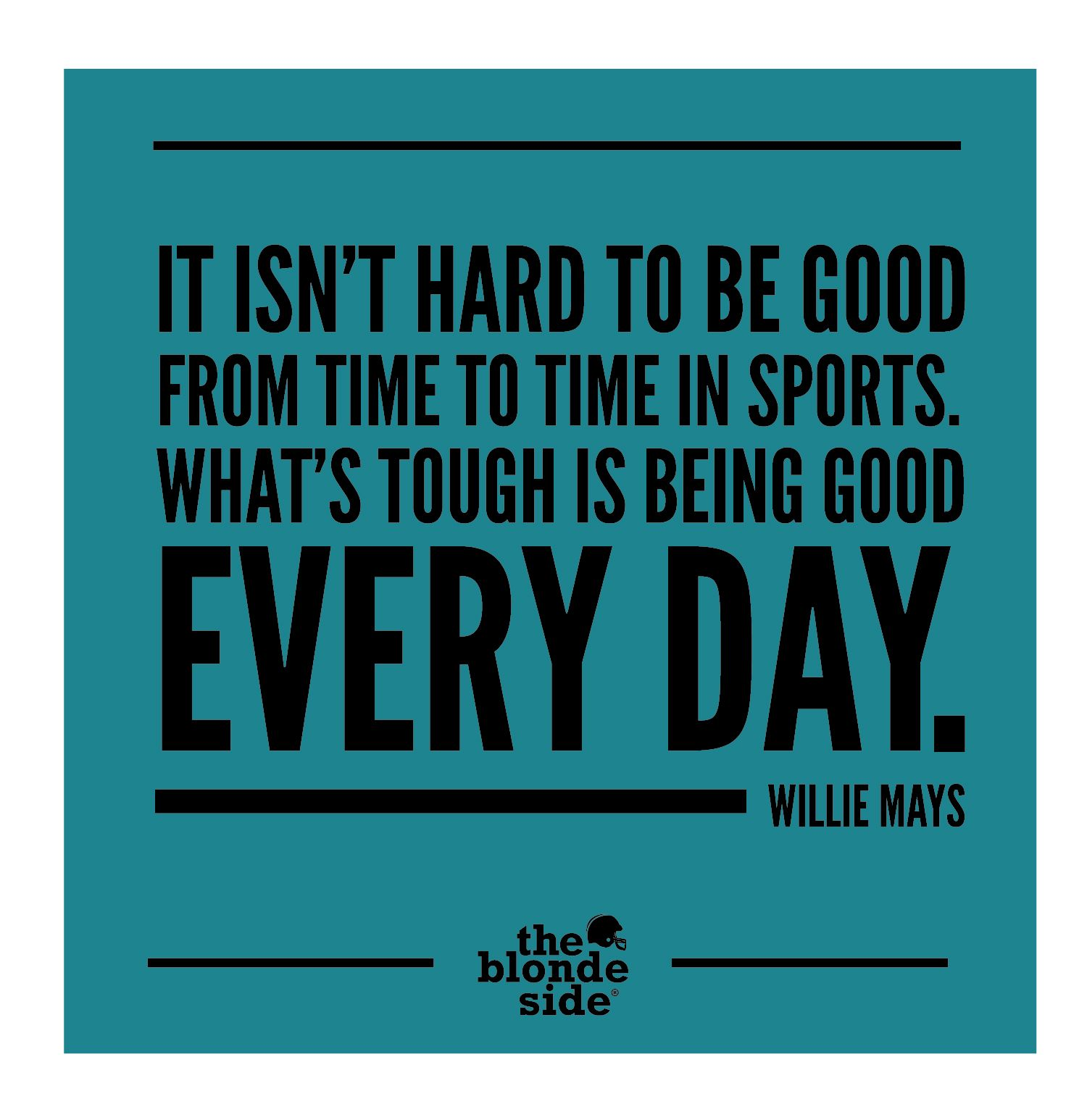 Good Baseball Quotes Willie Mays Sports Quotes  Theblondeside  The Blonde Side