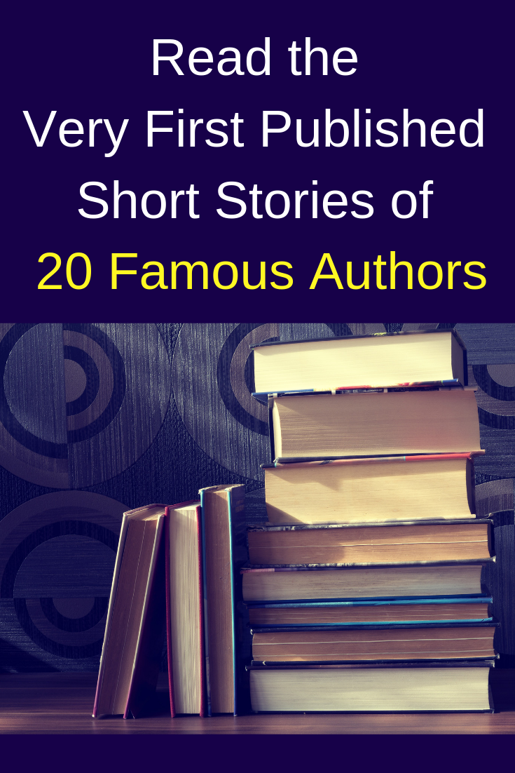 Read 20 Famous Authors' Very First Published Short Stories