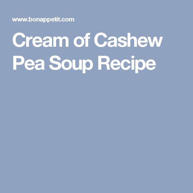 Cream of Cashew Pea Soup Recipe
