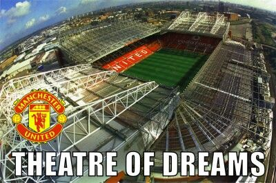 Manchester United.... The Theatre of Dreams