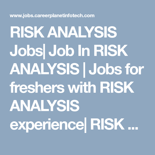 Risk Analysis Jobs Job In Risk Analysis  Jobs For Freshers With